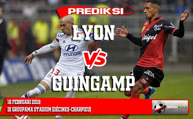 Prediksi Lyon vs Guingamp 16 Februari 2019
