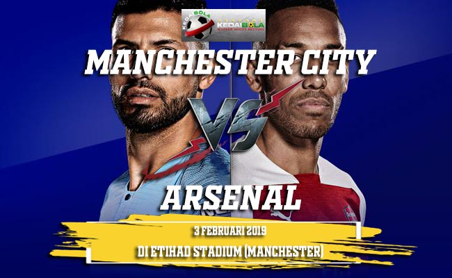 Prediksi Manchester City vs Arsenal 3 Februari 2019