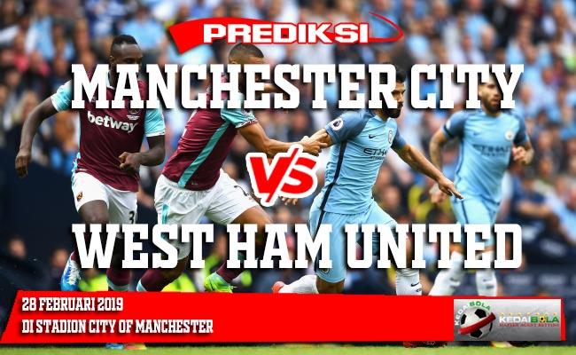 Prediksi Manchester City vs West Ham United 28 Februari 2019