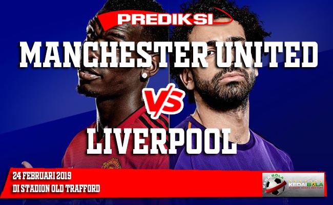 Prediksi Manchester United vs Liverpool 24 Februari 2019