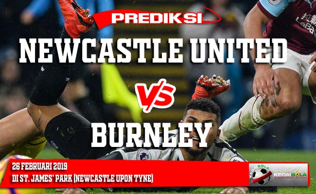 Prediksi Newcastle United vs Burnley 27 Februari 2019
