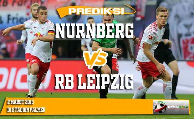 Prediksi Nurnberg vs RB Leipzig 2 Maret 2019