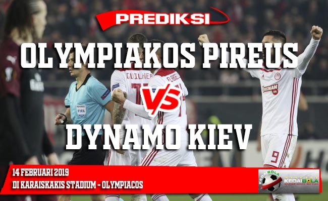 Prediksi Olympiakos Pireus vs Dynamo Kiev 15 Februari 2019