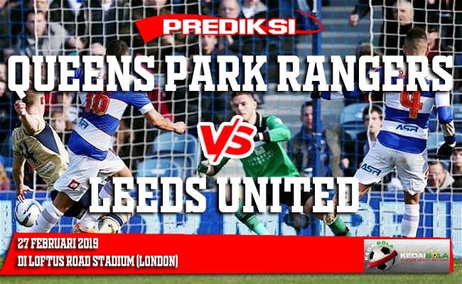 Prediksi Queens Park Rangers vs Leeds United 27 Februari 2019