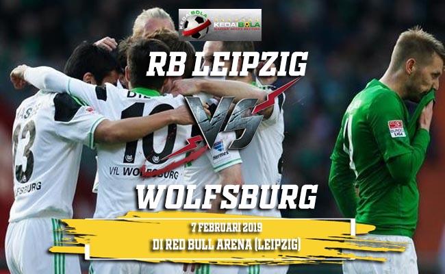 Prediksi RB Leipzig vs Wolfsburg 7 Februari 2019