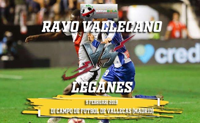 Prediksi Rayo Vallecano vs Leganes 5 Februari 2019