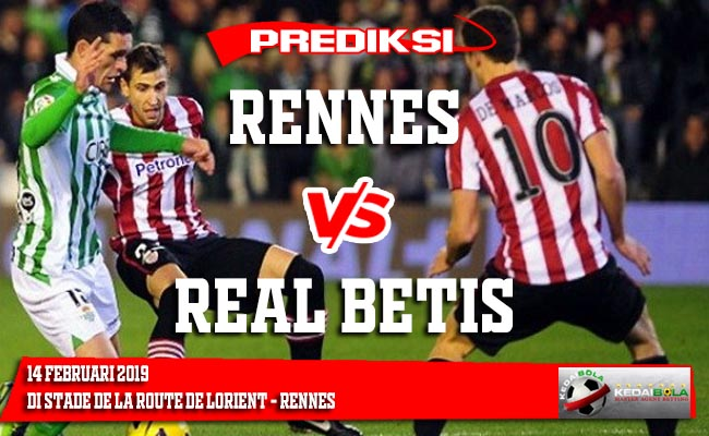 Prediksi Rennes vs Real Betis 15 Februari 2019