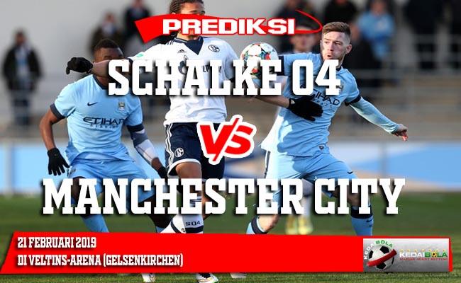 Prediksi Schalke 04 vs Manchester City 21 Februari 2019