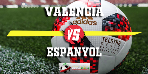Prediksi Valencia vs Espanyol 17 Februari 2019