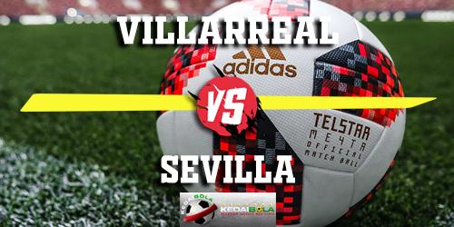 Prediksi Villarreal vs Sevilla 18 Februari 2019