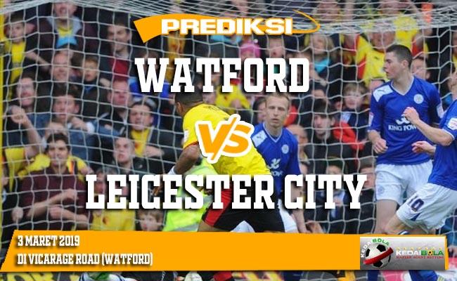 Prediksi Watford vs Leicester City 3 Maret 2019