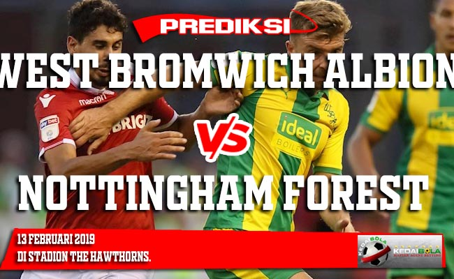 Prediksi West Bromwich Albion vs Nottingham Forest 13 Februari 2019