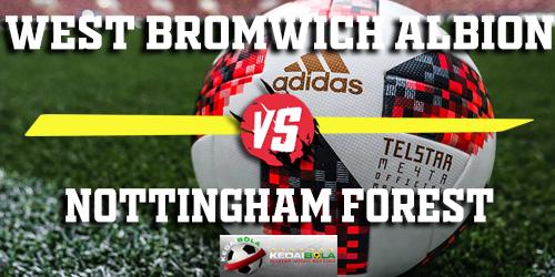 Prediksi West Bromwich Albion vs Nottingham Forest 13 Februari 2019