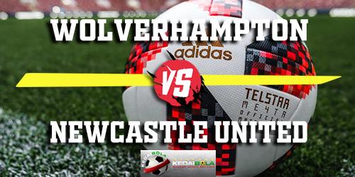 Prediksi Wolverhampton vs Newcastle United 12 Februari 2019