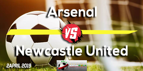 Prediksi Arsenal vs Newcastle United 2 April 2019
