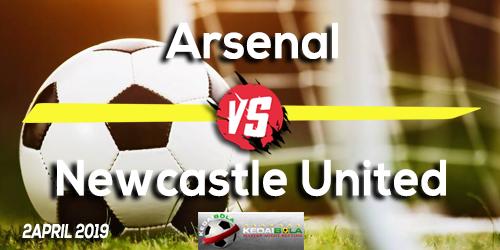 Prediksi Arsenal vs Newcastle United 2 April 2019