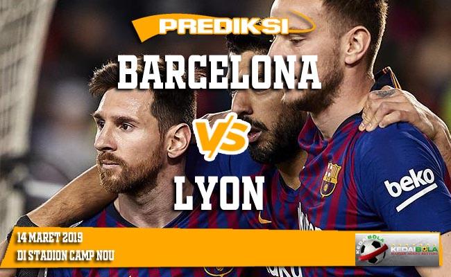 Prediksi Barcelona vs Lyon 14 Maret 2019