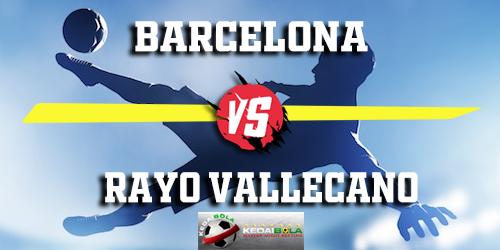 Prediksi Barcelona vs Rayo Vallecano 10 Maret 2019