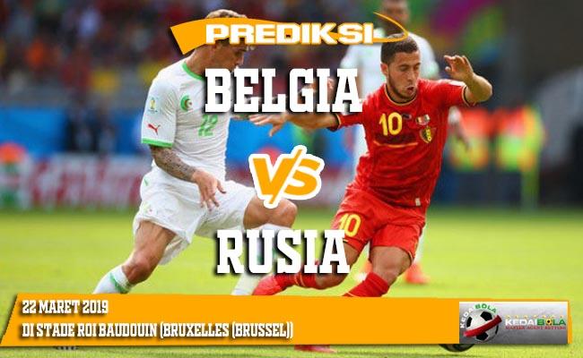 Prediksi Belgia vs Rusia 22 Maret 2019