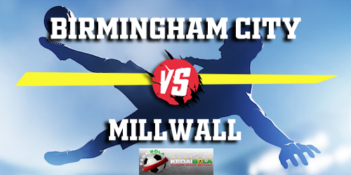 Prediksi Birmingham City vs Millwall 14 Maret 2019