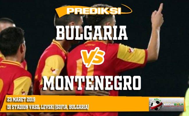 Prediksi Bulgaria vs Montenegro 23 Maret 2019