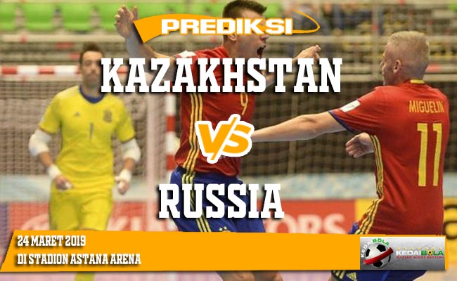 Prediksi Kazakhstan vs Russia 24 Maret 2019