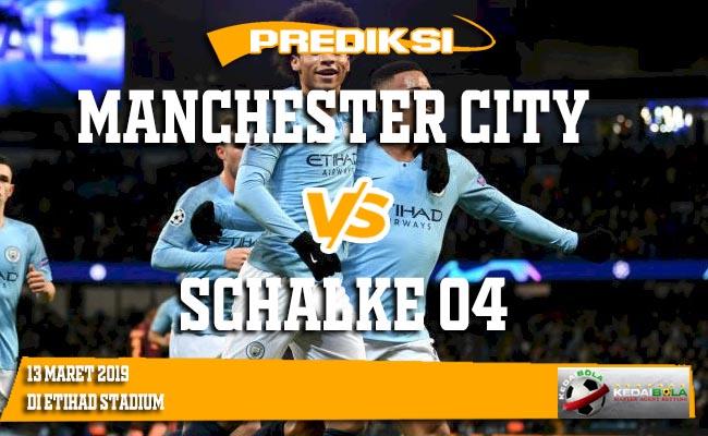 Prediksi Manchester City vs Schalke 04 13 Maret 2019