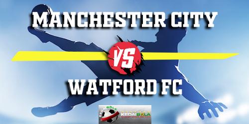 Prediksi Manchester City vs Watford FC 10 Maret 2019