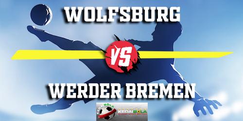 Prediksi Wolfsburg vs Werder Bremen 4 Maret 2019