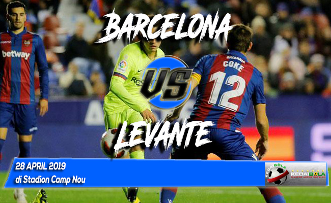 Prediksi Barcelona vs Levante 28 April 2019