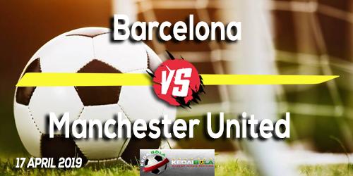 Prediksi Barcelona vs Manchester United 17 April 2019