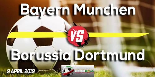 Prediksi Bayern Munchen vs Borussia Dortmund 9 April 2019