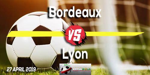 Prediksi Bordeaux vs Lyon 27 April 2019