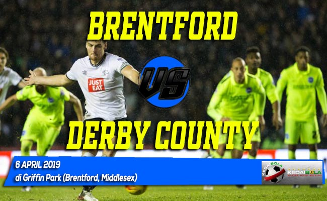 Prediksi Brentford vs Derby County 6 April 2019