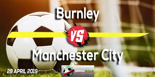 Prediksi Burnley vs Manchester City 28 April 2019