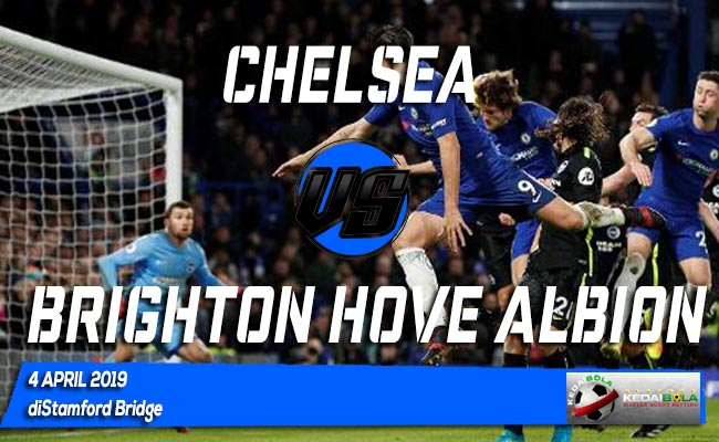 Prediksi Chelsea vs Brighton Hove Albion 4 April 2019