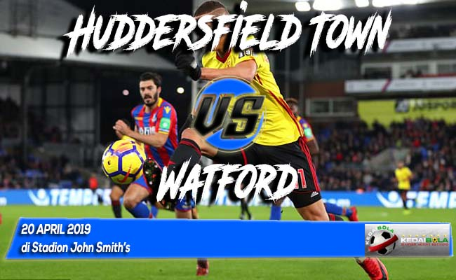 Prediksi Huddersfield Town vs Watford 20 April 2019