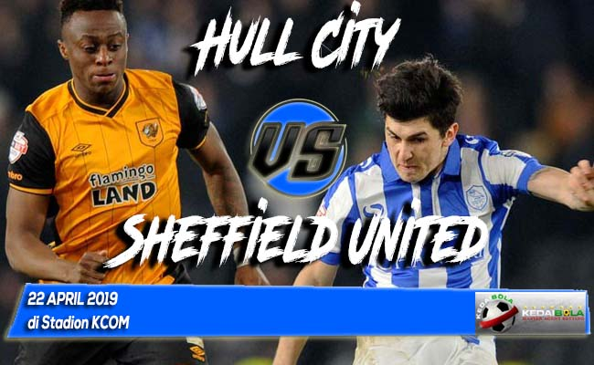 Prediksi Hull City vs Sheffield United 22 April 2019