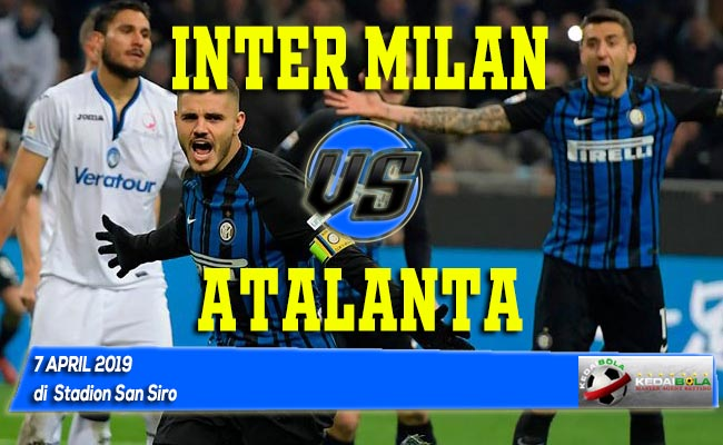 Prediksi Inter Milan vs Atalanta 7 April 2019