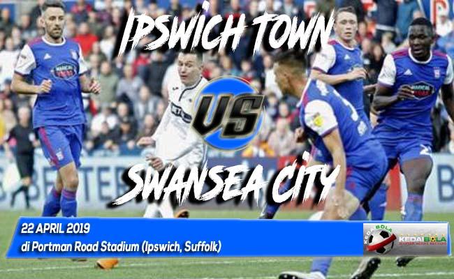 Prediksi Ipswich Town vs Swansea City 22 April 2019
