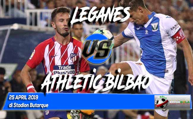 Prediksi Leganes vs Athletic Bilbao 25 April 2019