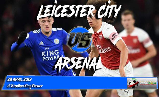 Prediksi Leicester City vs Arsenal 28 April 2019