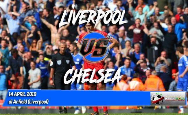 Prediksi Liverpool vs Chelsea 14 April 2019