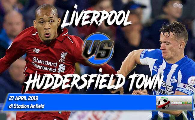 Prediksi Liverpool vs Huddersfield Town 27 April 2019