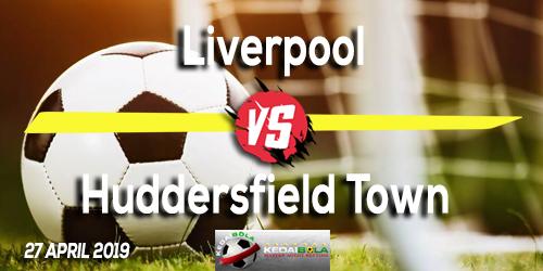 Prediksi Liverpool vs Huddersfield Town 27 April 2019