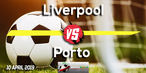 Prediksi Liverpool vs Porto 10 April 2019