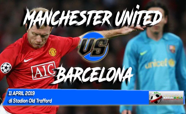 Prediksi Manchester United vs Barcelona 11 April 2019