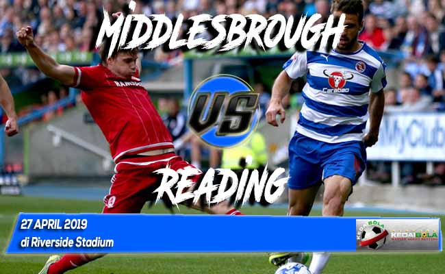 Prediksi Middlesbrough vs Reading 27 April 2019
