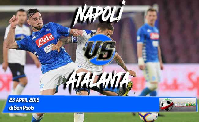 Prediksi Napoli vs Atalanta 23 April 2019