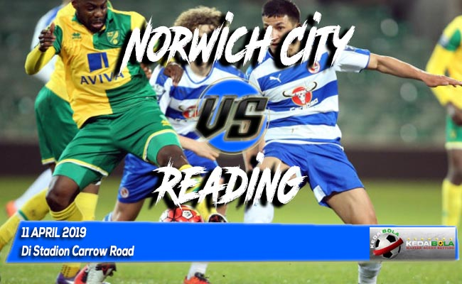 Prediksi Norwich City vs Reading 11 April 2019